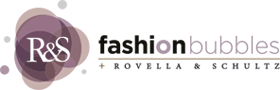 Fashion Bubbles + Rovella & Schultz